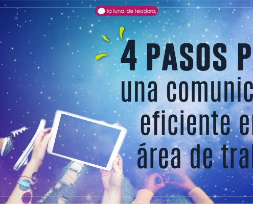 4 pasos para una comunicación eficiente en tu área de trabajo